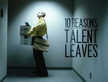 10 Reasons Your Top Talent Will Leave You – Mike Myatt